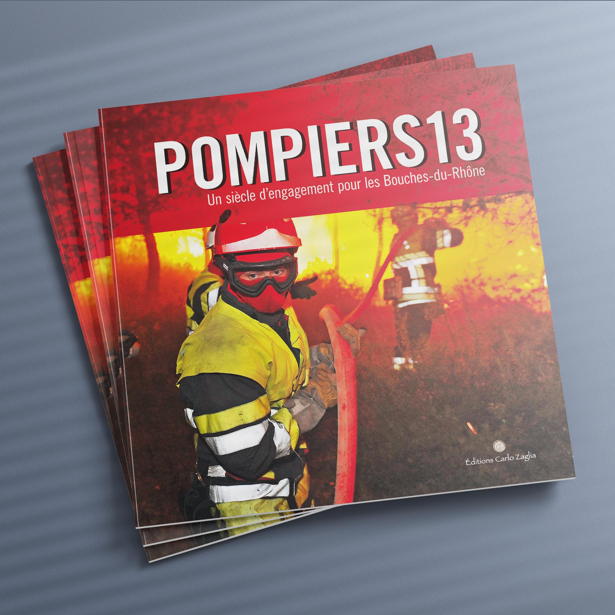 POMPIERS13 Un siècle d'engagement pour les Bouches-du-Rhône